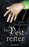 Der Pestreiter: Roman - Deana Zinßmeister