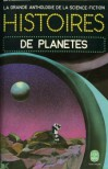 Histoires de Planètes - Jacques Goimard, Demètre Ioakimidis, Gérard Klein, James Henry Schmitz, A.E. van Vogt, Robert A. Heinlein, Fritz Leiber, Robert F. Young, Philip José Farmer, Idris Seabright, Edmond Hamilton, Jack Vance, Michael Shaara, Ian Williamson, Robert Sheckley, Chad Oliver, Leste