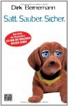 Satt, Sauber, Sicher - Dirk Bernemann