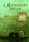 Mapmaker's Dream, A: The Meditations of Fra Mauro, Cartographer to the Court of Venice - James Cowan
