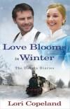 Love Blooms in Winter (The Dakota Diaries) - Lori Copeland