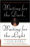 Waiting for the Dark, Waiting for the Light - Ivan Klíma