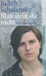 Blau steht dir nicht: Matrosenroman (Taschenbuch) - Judith Schalansky
