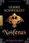 Die Erben der Nacht - Nosferas - Ulrike Schweikert