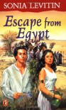 Escape from Egypt - Sonia Levitin