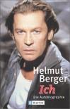 Ich. Die Autobiographie - Helmut Berger