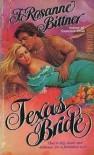 Texas Bride - Rosanne Bittner, F. Rosanne Bittner