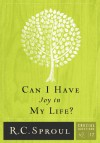 Can I Have Joy in My Life? (Crucial Questions, #12) - R.C. Sproul