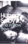The Willow Tree - Hubert Selby Jr.