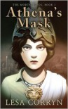 Athena's Mask (The Mortal Gods, #1) - Lesa Corryn