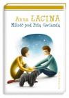 Miłość pod psią gwiazdą - Anna Zgierun-Łacina