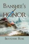 Banshee's Honor - Shaylynn Rose