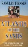 Atlantis of the Sands - SIR RANULPH FIENNES