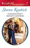 Constantine's Defiant Mistress (International Billionaires) (Harlequin Presents #2862) - Sharon Kendrick