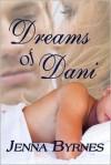Dreams of Dani - Jenna Byrnes
