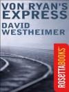 Von Ryan's Express - David Westheimer