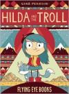 Hilda and the Troll - Luke Pearson