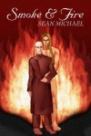 Smoke and Fire - Sean Michael