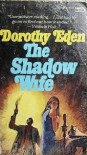 The Shadow Wife - Dorothy Eden
