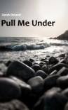 Pull Me Under - Zarah Detand