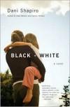Black & White - Dani Shapiro