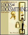 The Complete Book of Locks & Locksmithing - Bill Phillips