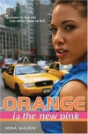 Orange Is The New Pink - Nina Malkin