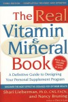 The Real Vitamin and Mineral Book: Using Supplements for Optimum Health, - Shari Lieberman