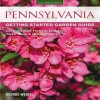 Pennsylvania Getting Started Garden Guide: Grow the Best Flowers, Shrubs, Trees, Vines & Groundcovers - George Weigel