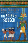 Spies of Sobeck - Paul Doherty