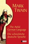 Die schreckliche deutsche Sprache /The Awful German Language - Mark Twain
