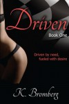 Driven ((The Driven Trilogy)) - K. Bromberg