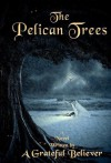 The Pelican Trees - A Grateful Believer
