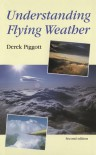 Understanding Flying Weather (Flying and Gliding) - Derek Piggott