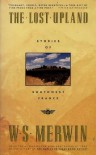 The Lost Upland/Stories of Southwest France - W. S. Merwin