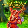 The Little Dragon Who Couldn't Breathe Fire - Claire Belmont