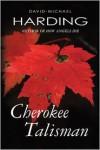 Cherokee Talisman - David Michael Harding