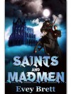 Saints And Madmen - Evey Brett
