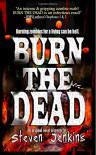 Burn the Dead - Steven Jenkins