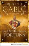 Das Lächeln der Fortuna: Historischer Roman (German Edition) - Rebecca Gablé