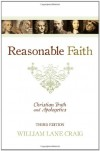 Reasonable Faith: Christian Truth and Apologetics - William Lane Craig