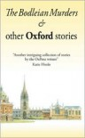 The Bodleian Murders & other Oxford stories - Jane Stemp (Editor)