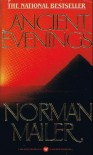Ancient Evenings - Norman Mailer