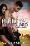 Her Royal Bodyguard - Natasha Moore