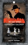 A Nightmare on Elm Street: Suffer the Children - David Bishop
