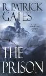 The Prison - R. Patrick Gates