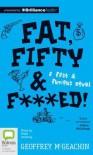 Fat, Fifty & F***ed!: A Fast & Furious Novel - Geoff McGeachin, Peter Hosking