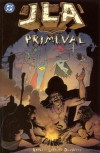JLA: Primeval - Dan Abnett, Andy Lanning, Ariel Olivetti