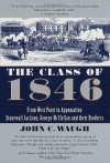 The Class of 1846: From West Point to Appomattox: Stonewall Jackson, George McClellan, and Their Brothers - John C. Waugh