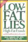 Low-Fat Lies: High Fat Frauds and the Healthiest Diet in the World - Mary Flynn